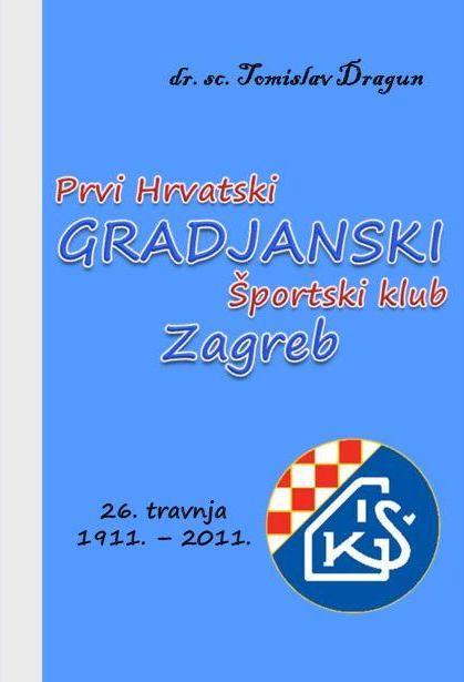 Dr. Tomislav Dragun: PRVI HRVATSKI GRADJANSKI ŠPORTSKI KLUB