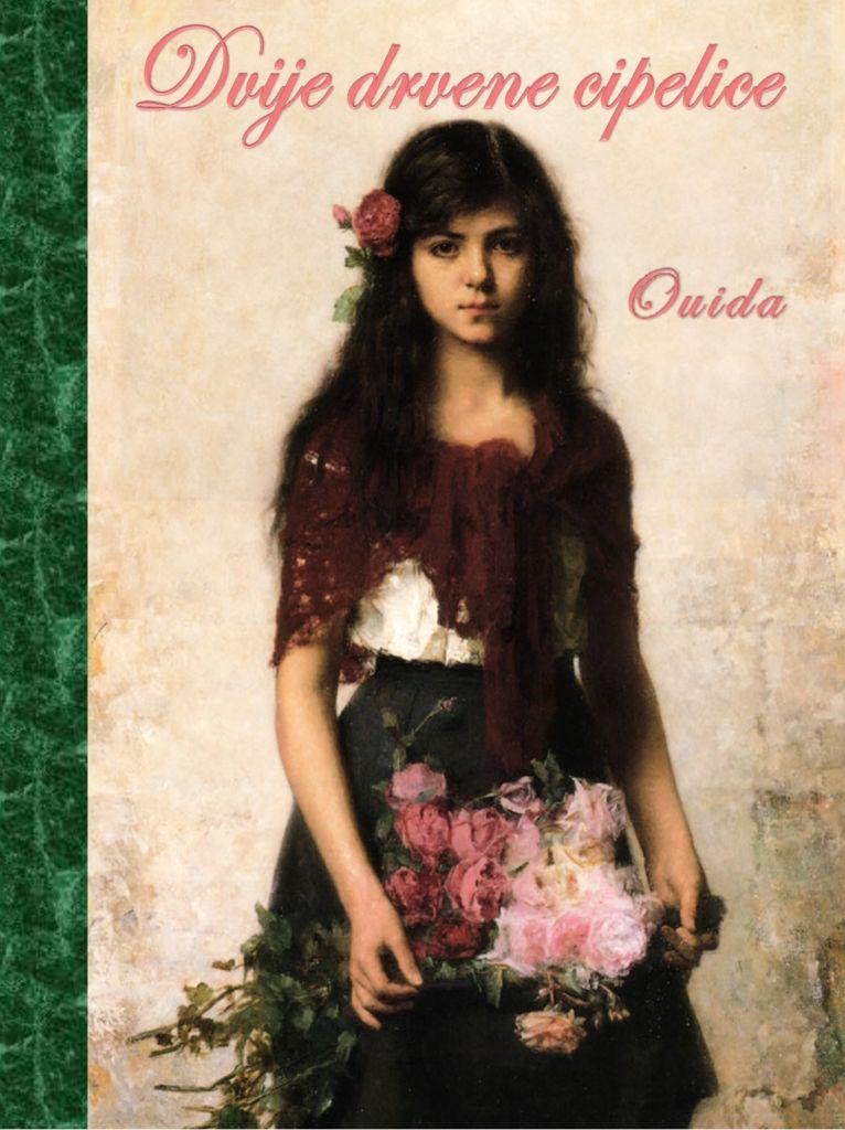 Louise de la Ramee: DVIJE DRVENE CIPELICE