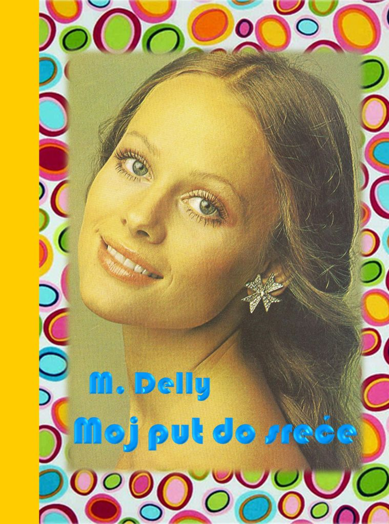 M. Delly: MOJ PUT DO SREĆE