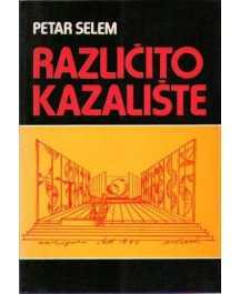 Petar Selem: RAZLIČITO KAZALIŠTE
