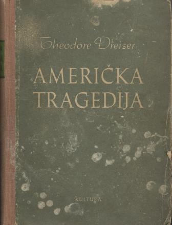 Theodore Dreiser: AMERIČKA TRAGEDIJA
