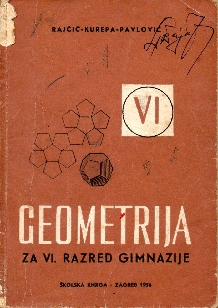 Lav Rajčić, Dr. Djuro Kurepa i Branko Pavlović: GEOMETRIJA