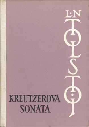 Lav N. Tolstoj: KREUTZEROVA SONATA
