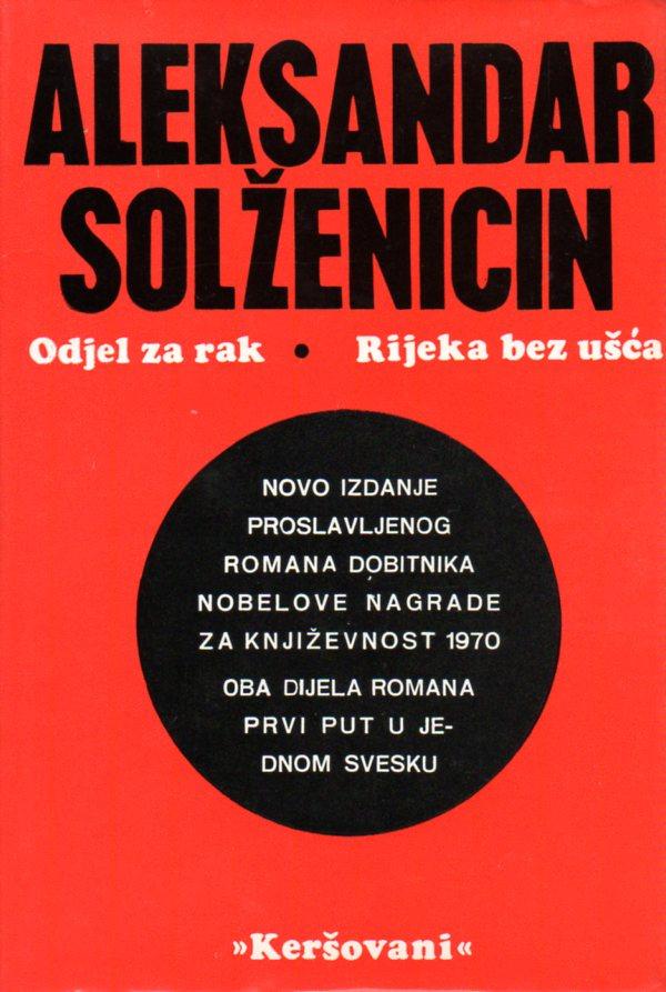 Aleksandar Solženicin: ODJEL ZA RAK - RIJEKA BEZ UŠĆA