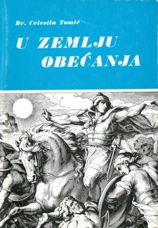 Celestin Tomić: U ZEMLJU OBEĆANJA