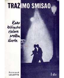Fernand Lelotte: TRAŽIMO SMISAO I.