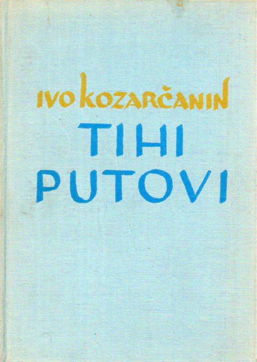 Ivo Kozarčanin: TIHI PUTOVI
