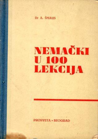 A. Šmaus: NEMAČKI U 100 LEKCIJA