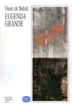 Honore de Balzac: EUGENIJA GRANDE