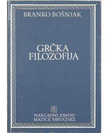 Branko Bošnjak: GRČKA FILOZOFIJA
