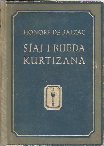 Honore de Balzac: SJAJ I BIJEDA KURTIZANA