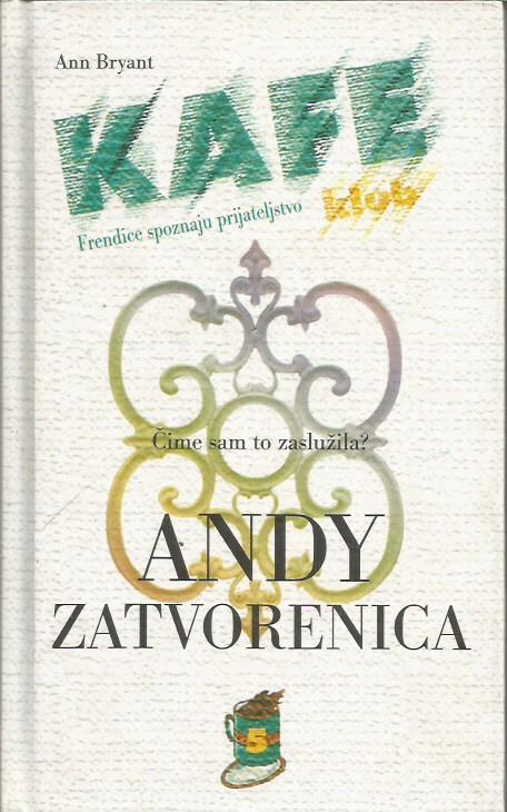 Ann Bryant: ANDY ZATVORENICA