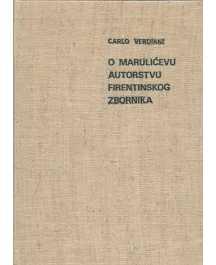 Carlo Verdiani: O MARULIĆEVU AUTORSTVU FIRENTINSKOG ZBORNIKA