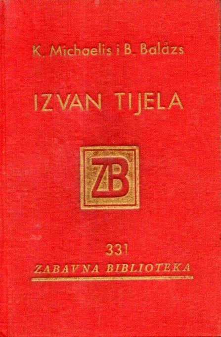 Karin Michaelis i Bela Balazs: IZVAN TIJELA