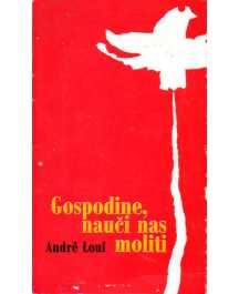 Andre Louf: GOSPODINE, NAUČI NAS MOLITI