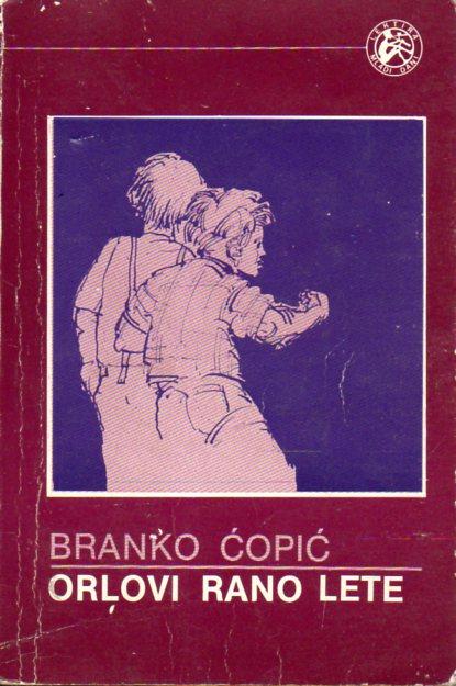 Branko Ćopić: ORLOVI RANO LETE