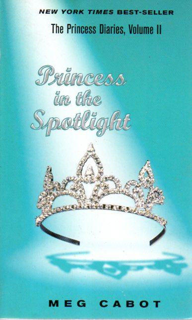 Meg Cabot: THE PRINCESS IN THE SPOTLIGHT
