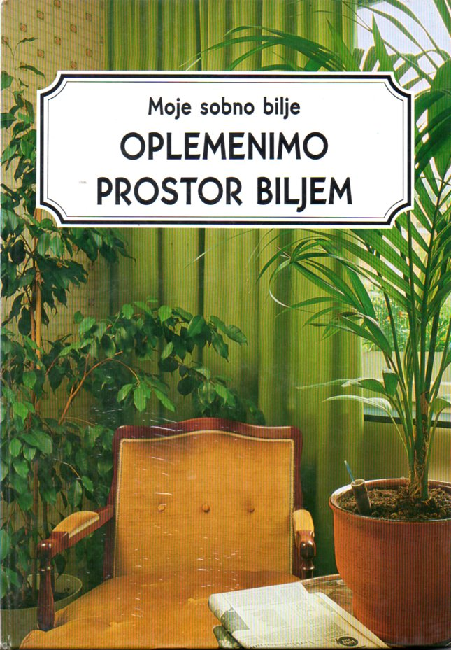 Moje sobno bilje - OPLEMENIMO PROSTOR BILJEM