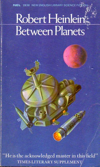 Rober A. Heinlein: BETWEEN PLANETS