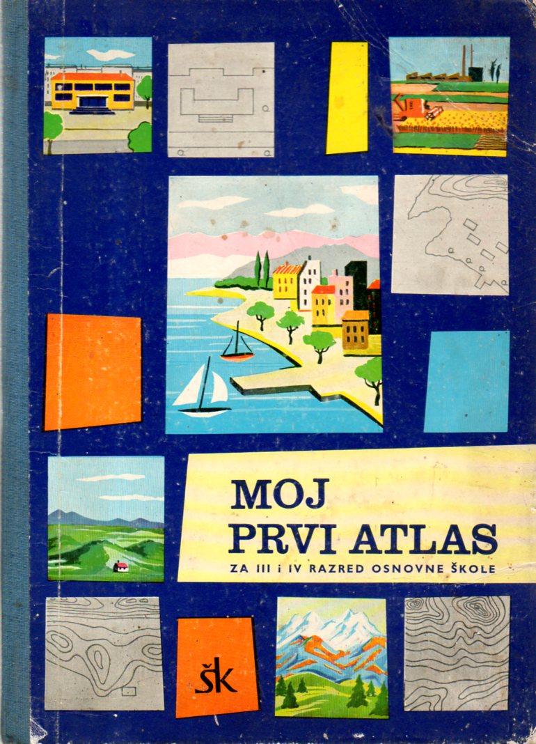 Tone Oblak i Petar Mardešić: MOJ PRVI ATLAS