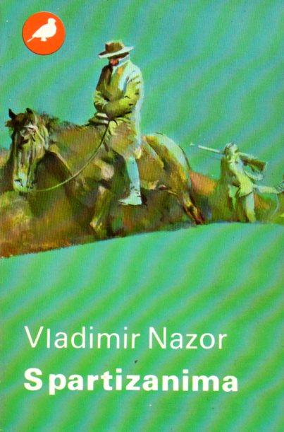 Vladimir Nazor: S PARTIZANIMA