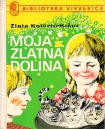 Zlata Kolarić-Kišur: MOJA ZLATNA DOLINA