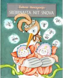 Želimir Hercigonja: SREBRNASTA NIT SNOVA