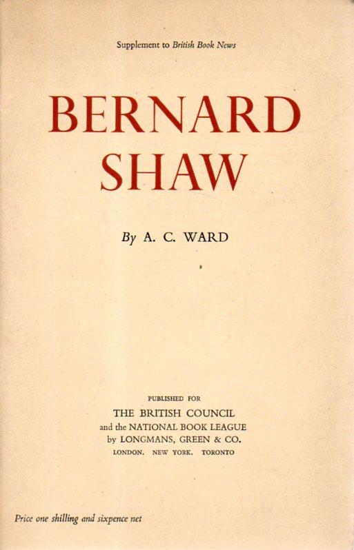 A. C. Ward: BERNARD SHAW