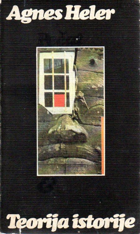 Agnes Heller: TEORIJA ISTORIJE
