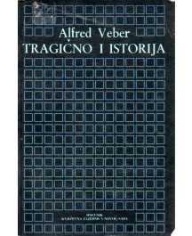 Alfred Weber: TRAGIČNO I ISTORIJA
