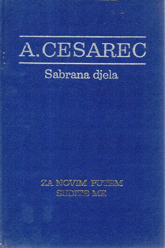 August Cesarec: ZA NOVIM PUTEM / SUDITE ME