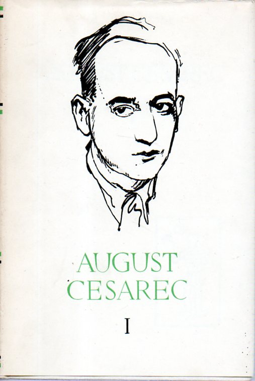 August Cesarec Pjesme Novele Zapisi Eseji I Putopisi