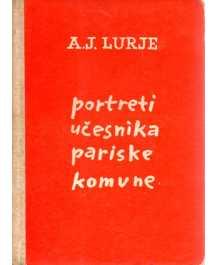 A. J. Lurje: PORTRETI UČESNIKA PARISKE KOMUNE
