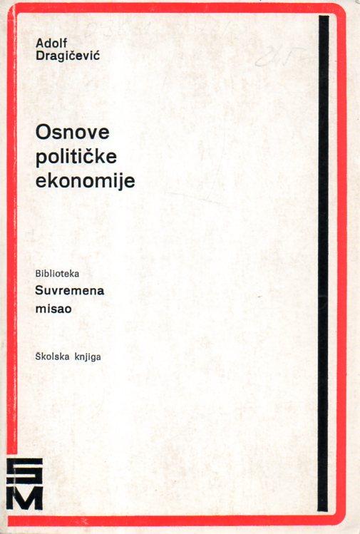 Adolf Dragičević: OSNOVE POLITIČKE EKONOMIJE