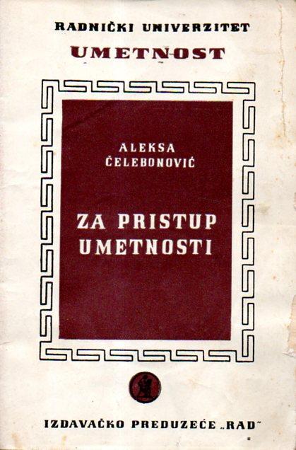 Aleksa Čelebonović: ZA PRISTUP UMETNOSTI