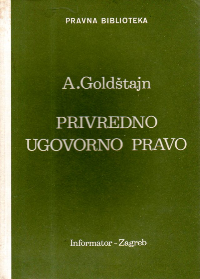 Aleksandar Goldštajn: PRIVREDNO UGOVORNO PRAVO