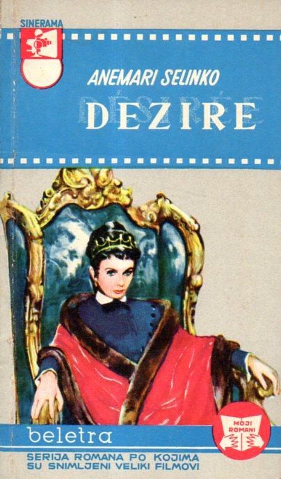 Annemarie Selinko: DEZIRE 1