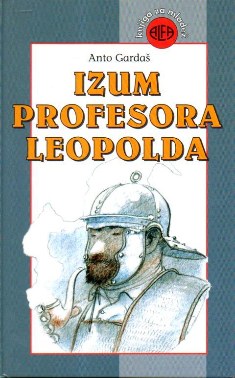 Anto Gardaš: IZUM PROFESORA LEOPOLDA