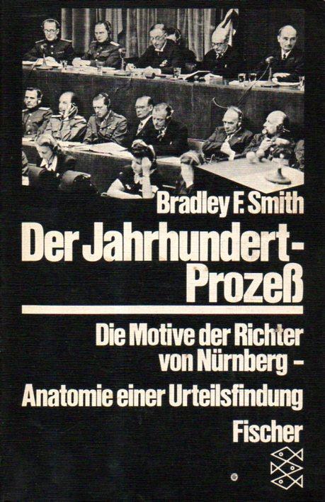 Bradley F. Smith: DER JAHRHUNDERTPROZESS
