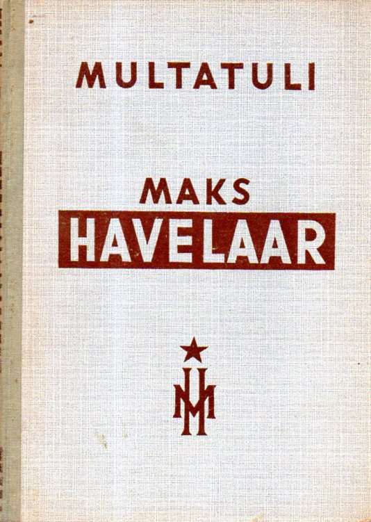 Eduard Douwes Dekker - Multatuli: MAKS HAVELAAR