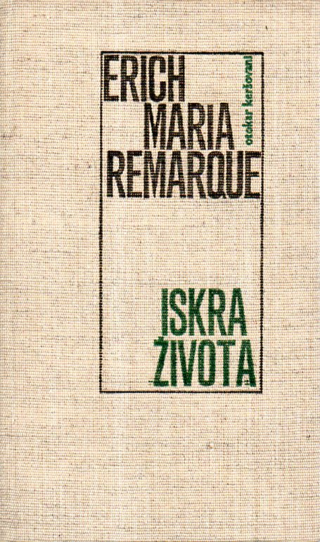 Erich Maria Remarque: ISKRA ŽIVOTA
