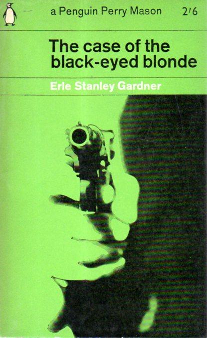 Erle Stanley Gardner: THE CASE OF THE BLACK-EYED BLONDE
