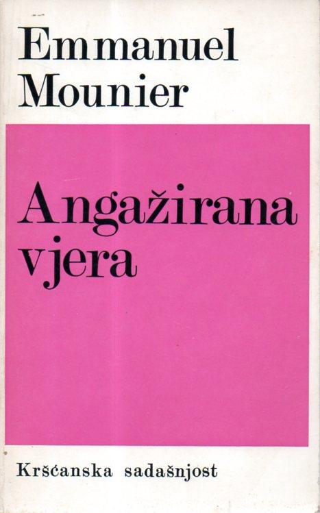 Emmanuel Mounier: ANGAŽIRANA VJERA