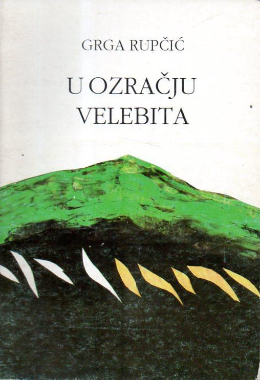 Grga Rupčić: U OZRAČJU VELEBITA