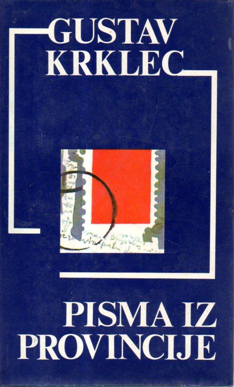 Gustav Krklec: PISMA IZ PROVINCIJE