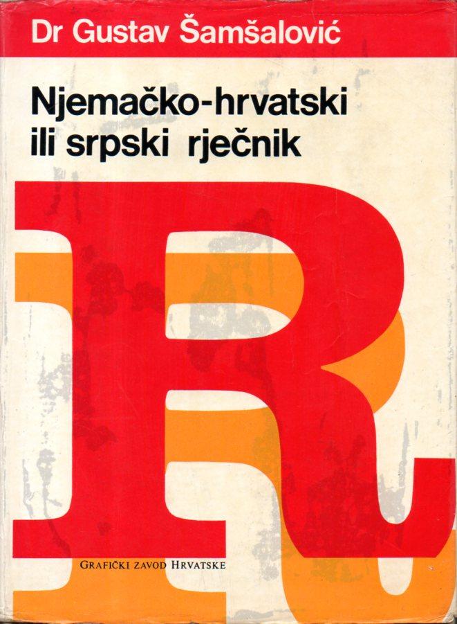 Gustav Šamšalović: NJEMAČKO-HRVATSKI ILI SRPSKI RJEČNIK
