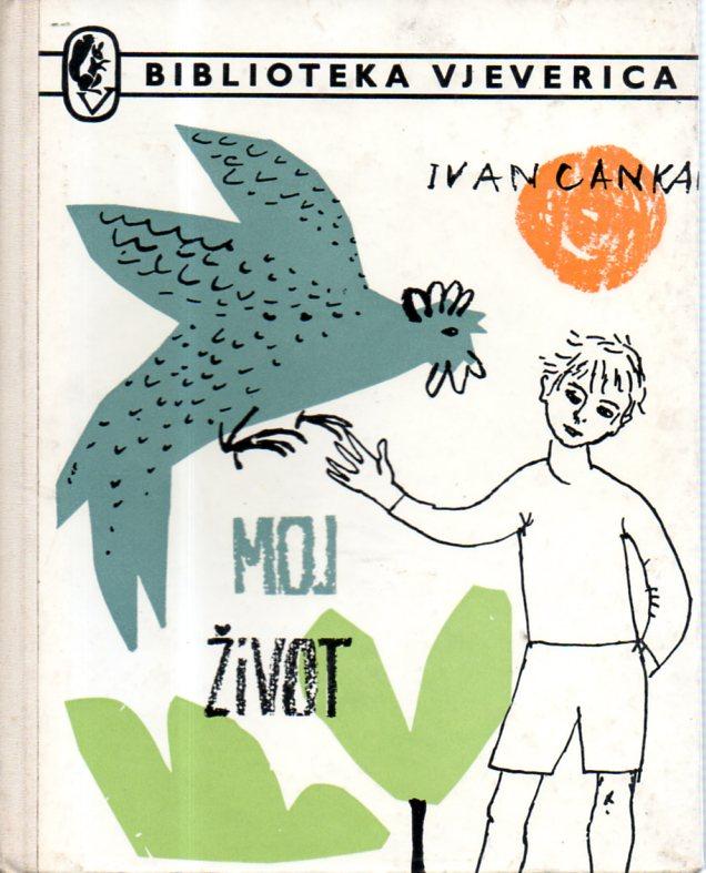 Ivan Cankar: MOJ ŽIVOT