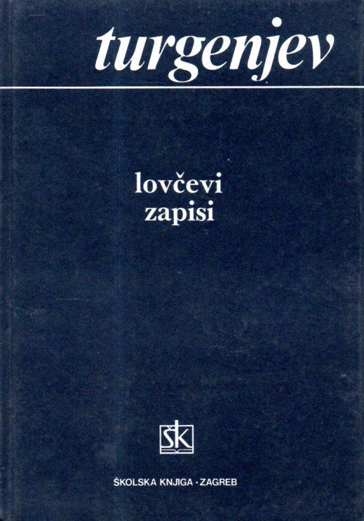 Ivan S. Turgenjev: LOVČEVI ZAPISI