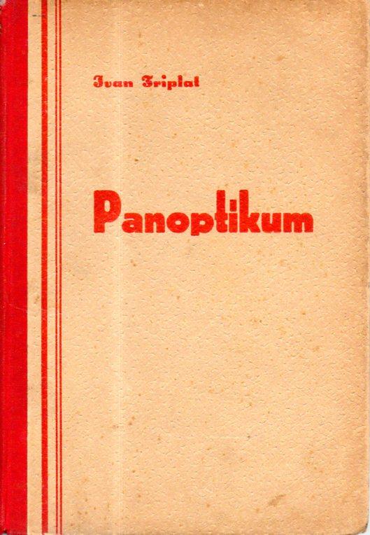 Ivan Triplat: PANOPTIKUM
