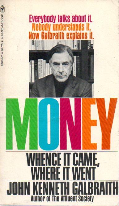 John Kenneth Galbraith: MONEY
